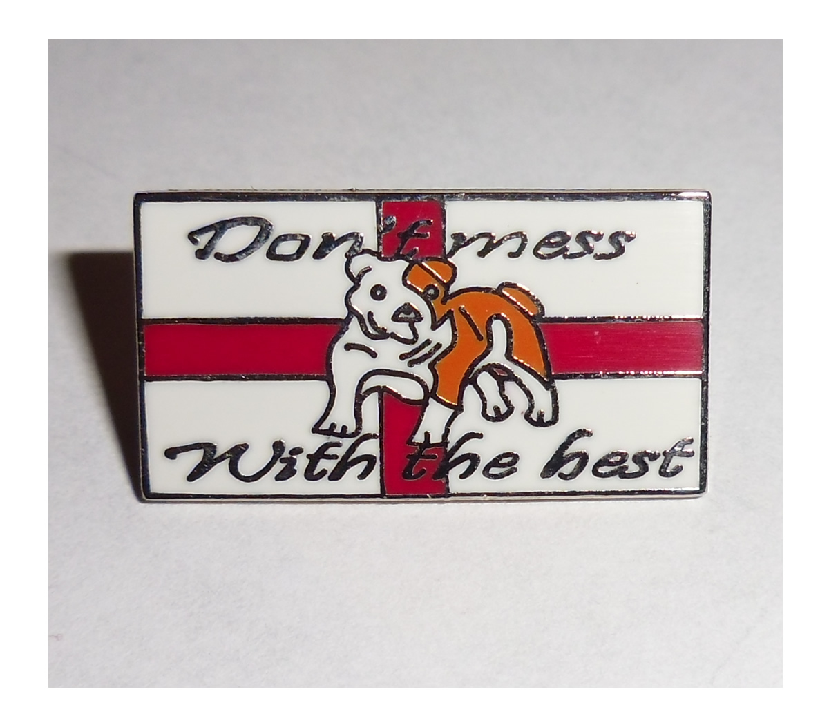 Dont mess with the best England flag pin badge